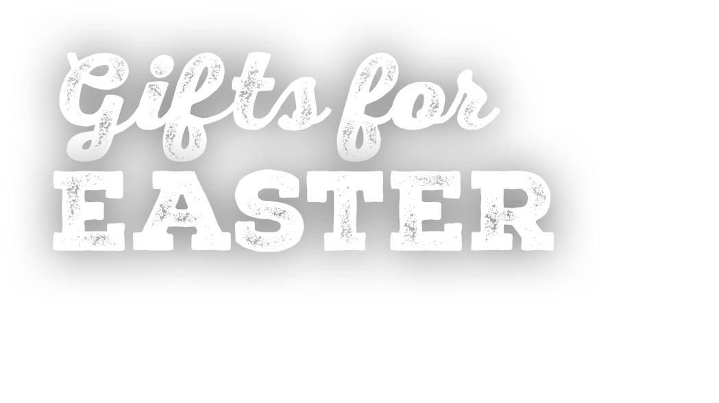 Gifts for Easter